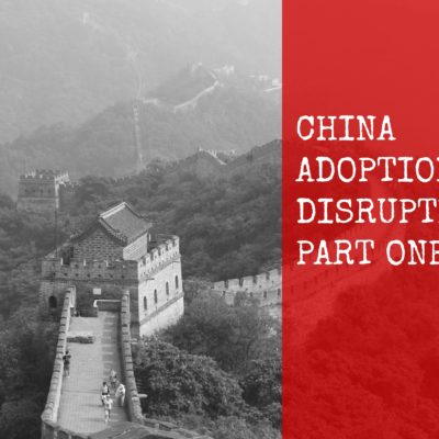 China Adoption Disruption Part 1