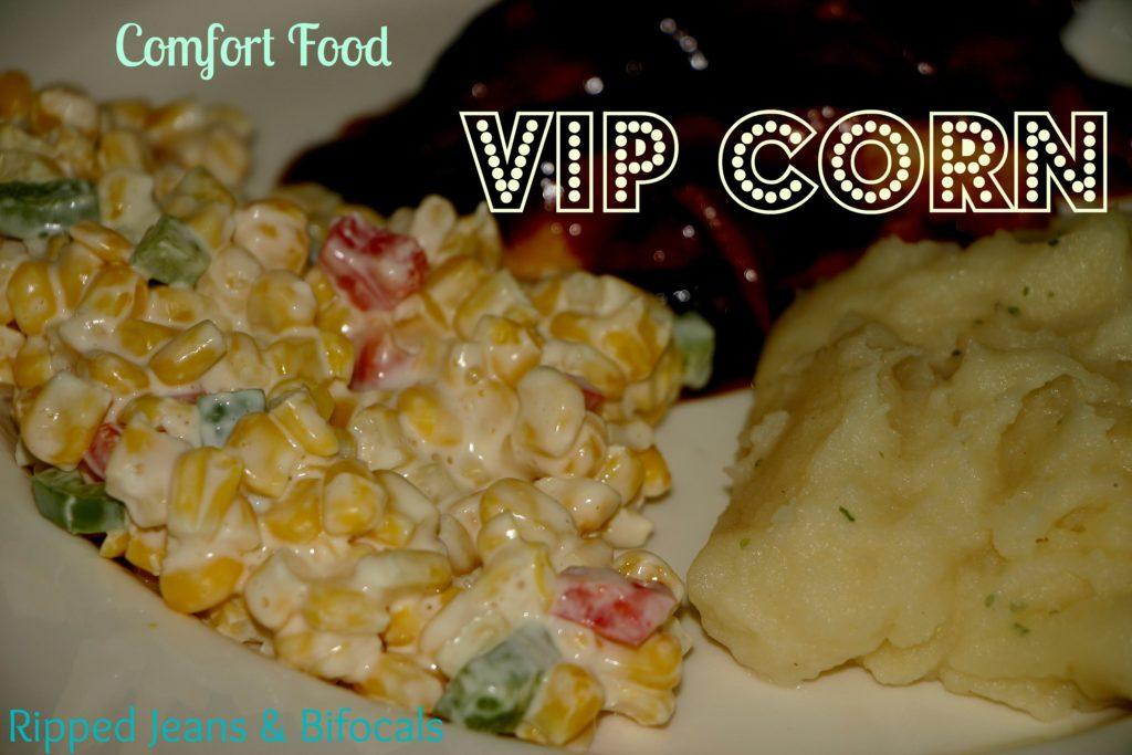 Comfort food vip corn casserole ripped jeans bifocals for Cuisine vipp
