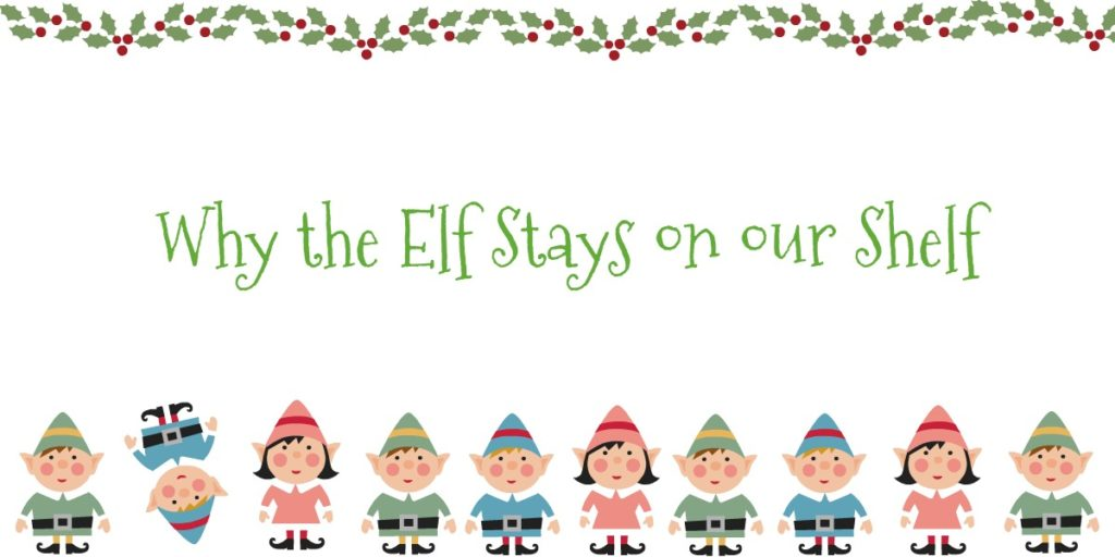 Why the elf stays on our shelf|Ripped Jeans and Bifocals