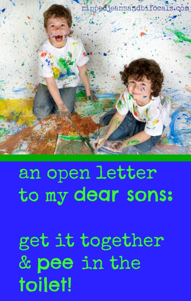 An open letter to my sons - get it together and pee in the damn toilet|Ripped Jeans and Bifocals