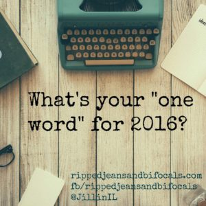 "My ""ONE WORD"" for 2016…"