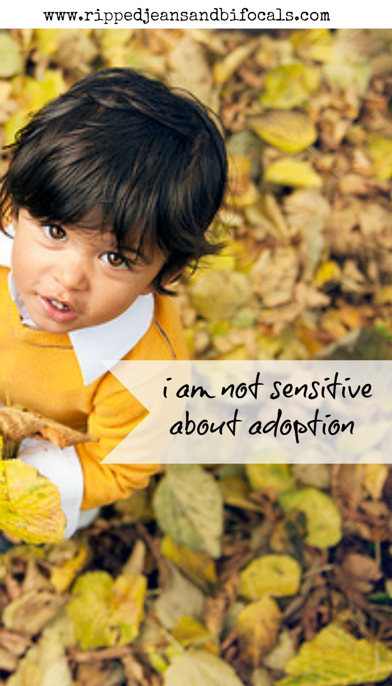 I am not sensitive about adoption|Ripped Jeans and Bifocals|International Adoption|@JillinIL|adoption|