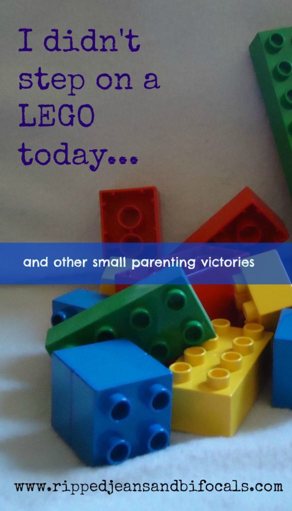 I didn't step on a LEGO today - and other small parenting victories|Ripped Jeans and Bifocals|