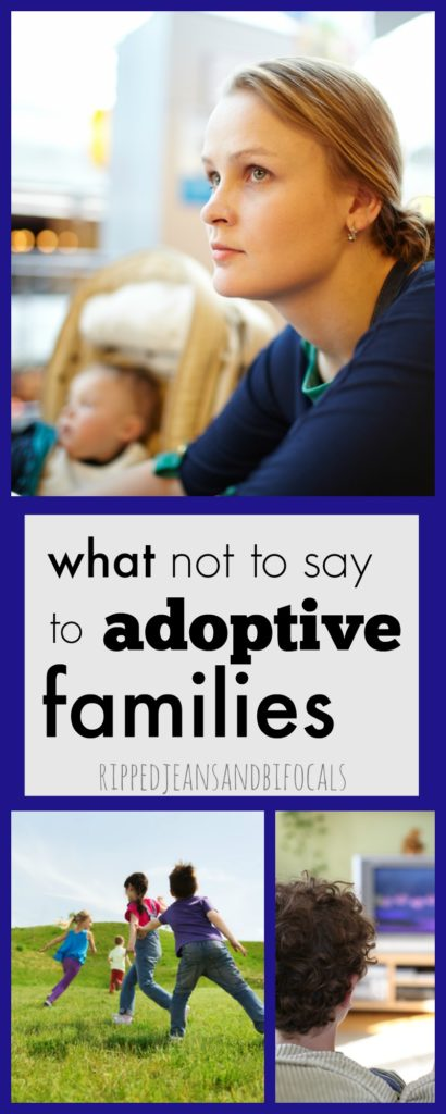 What not to say to adoptive families|Ripped Jeans and Bifocals
