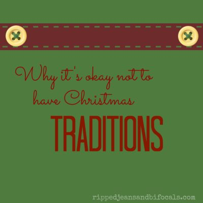 Why it's okay not to have Christmas Traditions