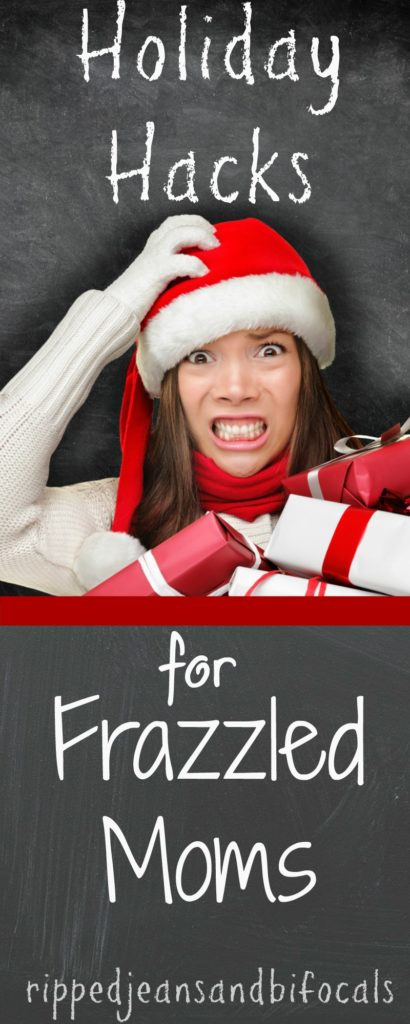 Holiday Hacks for Frazzled Moms|Ripped Jeans and Bifocals