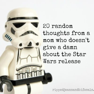 20 thoughts from a mom who doesn't give a damn about the Star Wars release