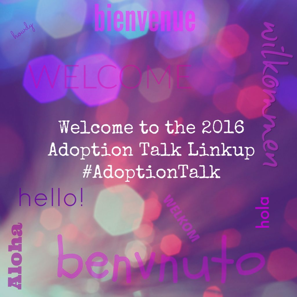 Welcome to the 2016 Adoption Talk Linkup