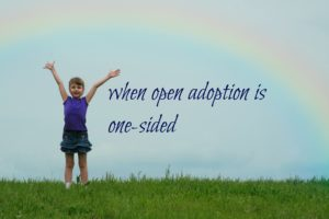 When open adoption is sometimes one-sided