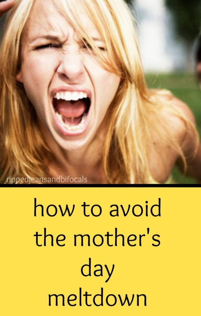 How to avoid Mothers Day meltdowns|Ripped Jeans and Bifocals