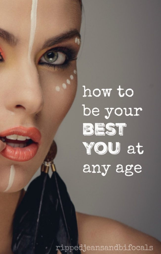 How to be your best you at any age|Ripped Jeans and Bifocals