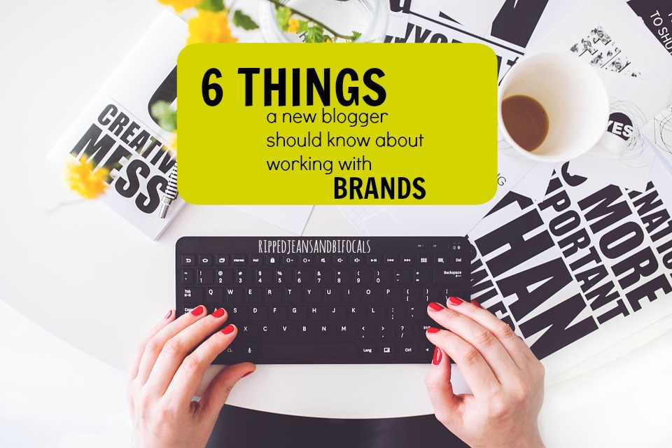 6 things a new blogger needs to know about working with brands|Ripped Jeans and Bifocals