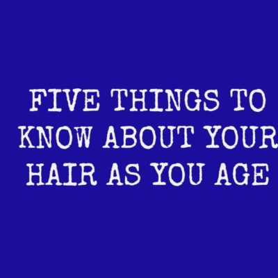 Five things you need to know about midlife hair