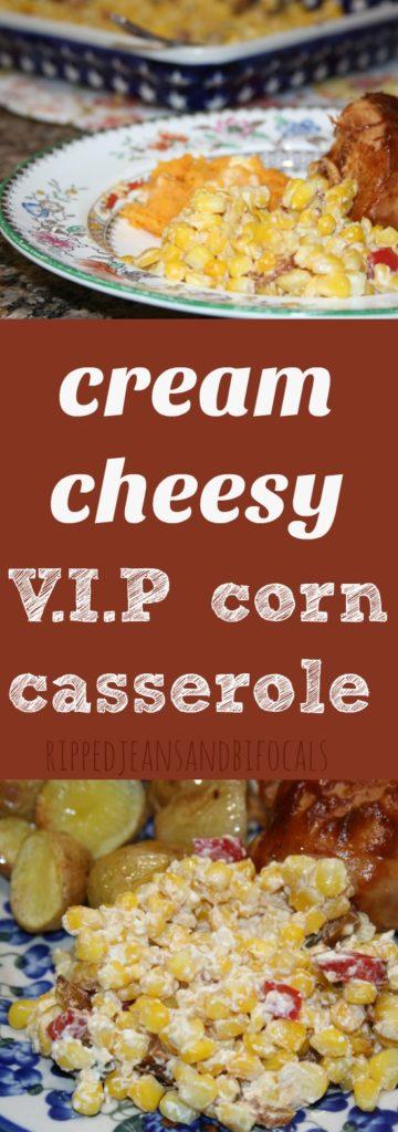 VIP Cream Cheesy Corn|Ripped Jeans and Bifocals