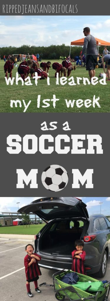 What I learned my first week as a soccer mom|Ripped Jeans and Bifocals