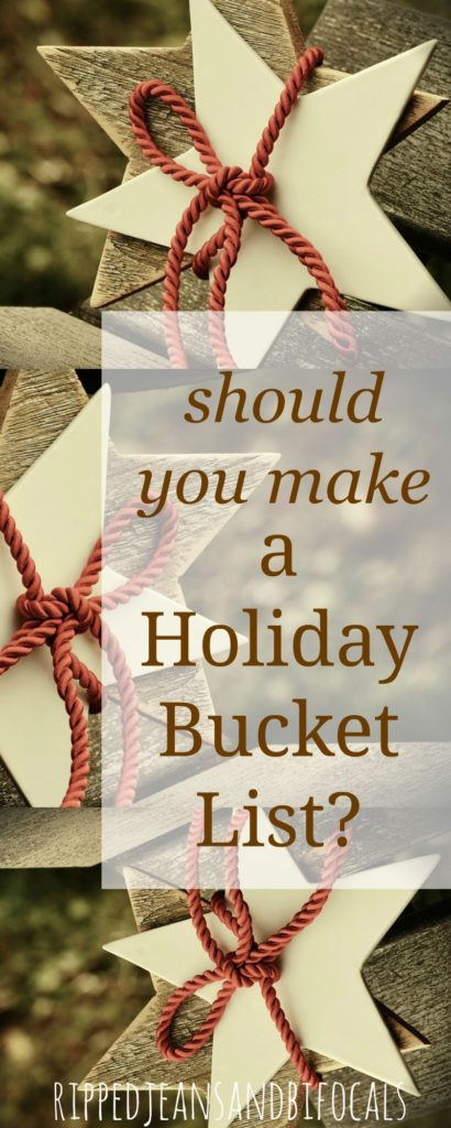 Should You Have A Holiday Bucket List Ripped Jeans