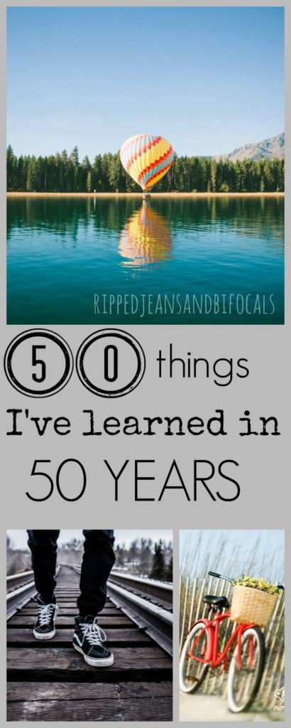 50 life lessons I've learned in 50 years|Ripped Jeans and Bifocals