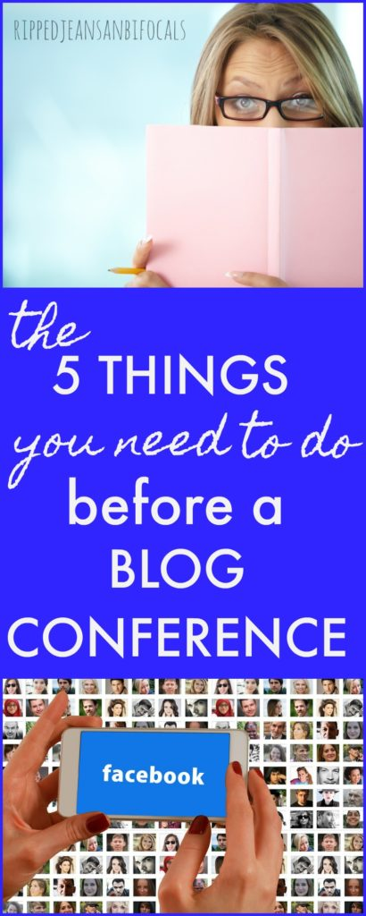 The 5 things you need to do before a blog conference|Ripped Jeans and Bifocals