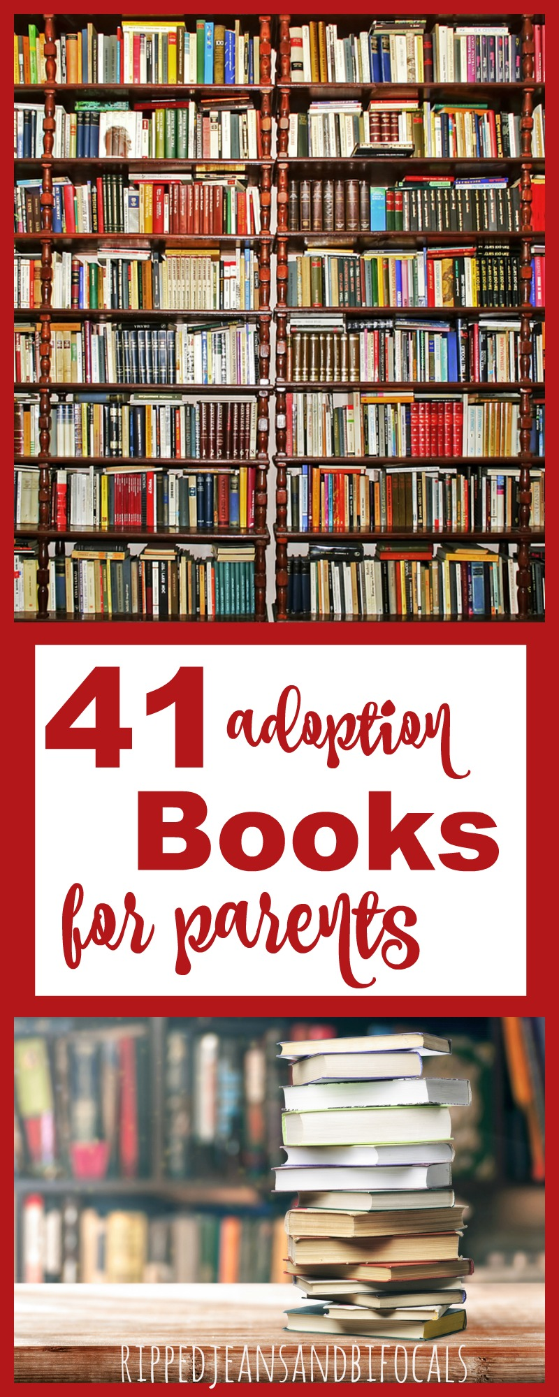 A list of 40 adoption books for parents|Ripped Jeans and Bifocals