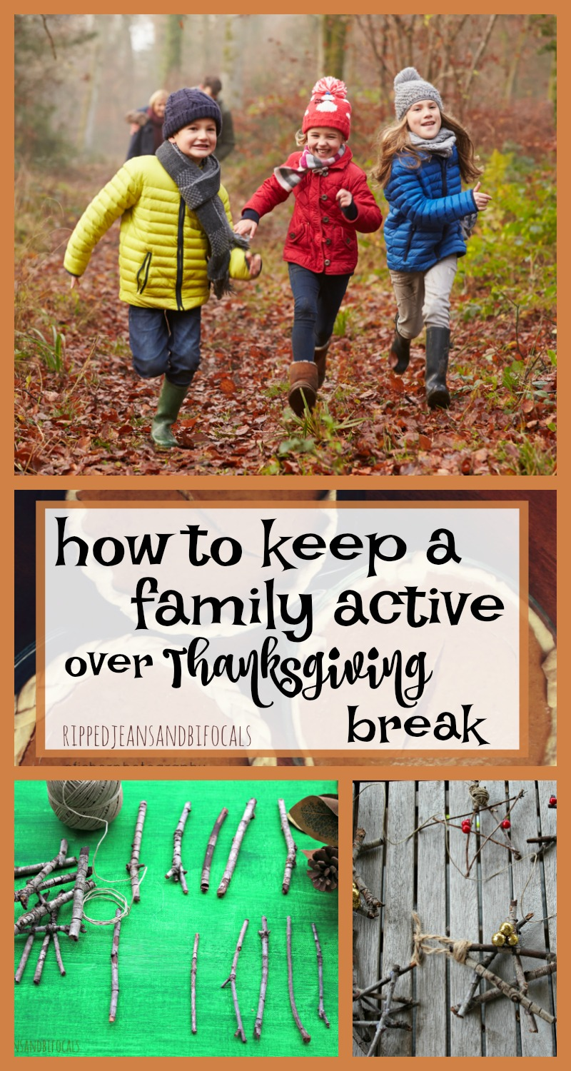 8 ways to keep your family active during Thanksgiving Break|Ripped Jeans and Bifocals