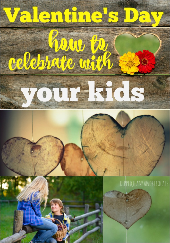 Do you think Valentine's Day is just for couples? It's not! Here are some fun ways you can celebrate Valentine's Day with kids!|Ripped Jeans and Bifocals