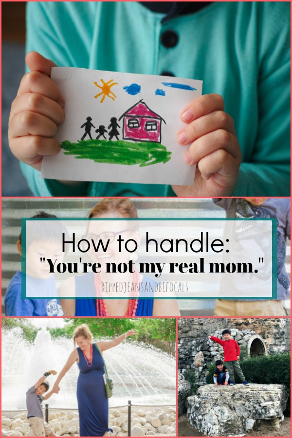 "How to handle ""you're not my real mom.""