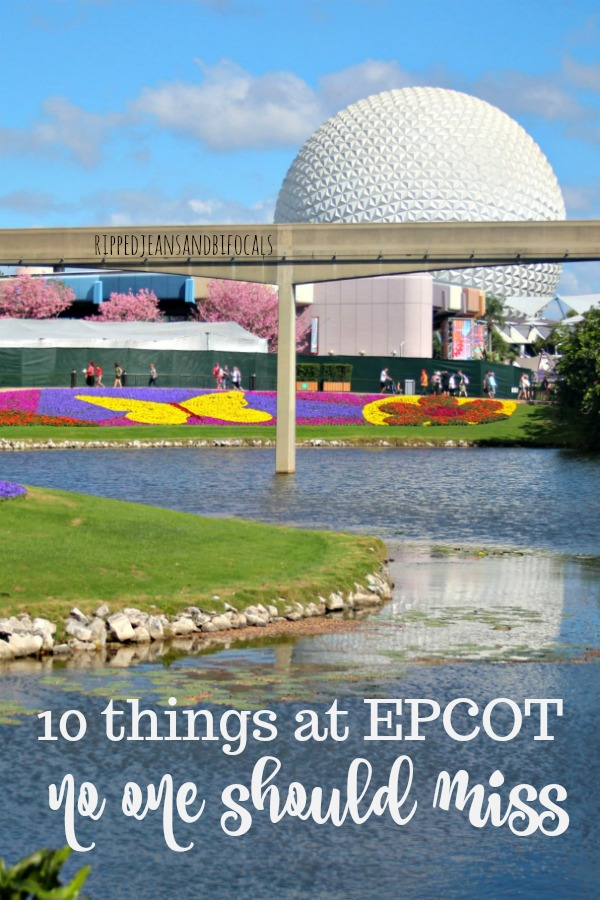 Things you can't miss at Epcot|Ripped Jeans and Bifocals