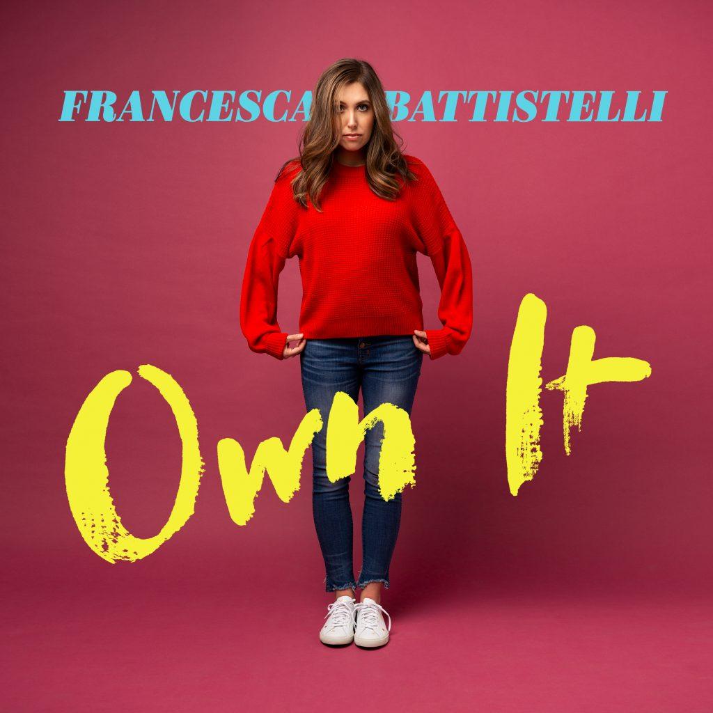 Own It by Francesca Battistelli